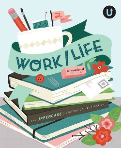"""Work / Life 2"" the Uppercase Directory of Illustration"