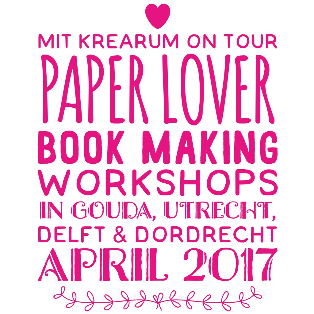 MIT KREARUM PAPER LOVER BOOK MAKING WORKSHOPS THE NETHERLANDS APRIL 2017
