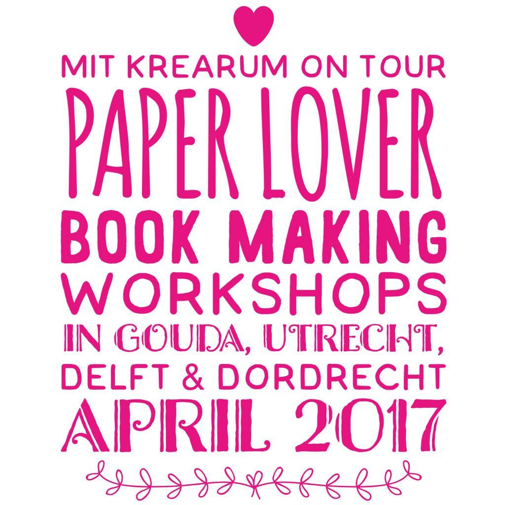 MIT KREARUM PAPER LOVER BOOK MAKING WORKSHOPS THE NETHERLANDS APRIL 2017